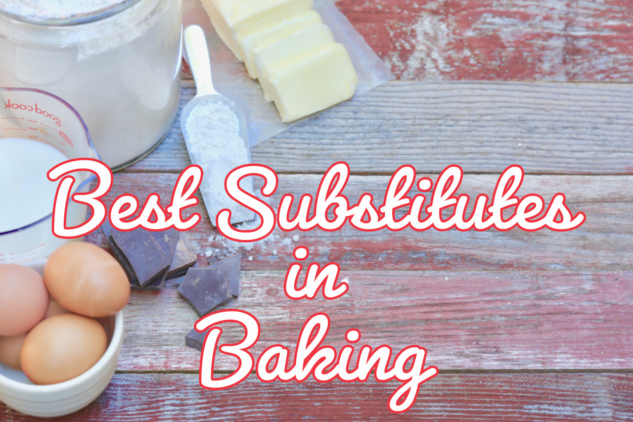 Best Substitutes For Baking